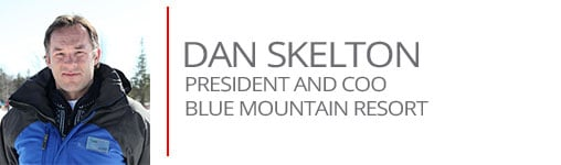 Dan Skelton President & COO, Blue Mountain Resort